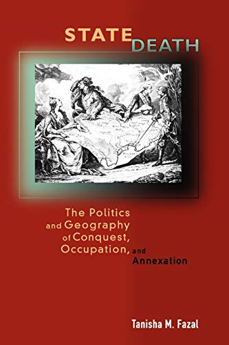 9780691134604: State Death: The Politics and Geography of Conquest, Occupation, and Annexation
