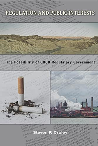 9780691134642: Regulation and Public Interests: The Possibility of Good Regulatory Government
