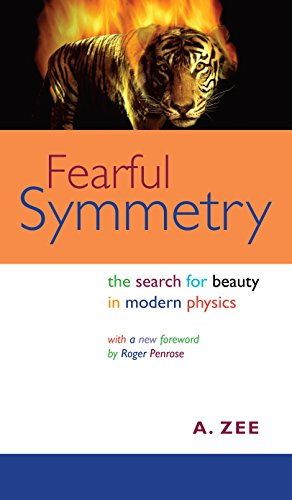 Fearful Symmetry: The Search for Beauty in Modern Physics (Princeton Science Library) (9780691134826) by A. Zee