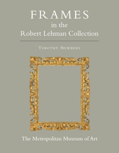 9780691134833: The Robert Lehman Collection at The Metropolitan Museum of Art, Volume XIII: Frames (Robert Lehman Collection in the Metropolitan Museum of Art)