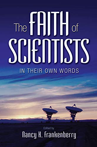 The faith of scientists. in their own words