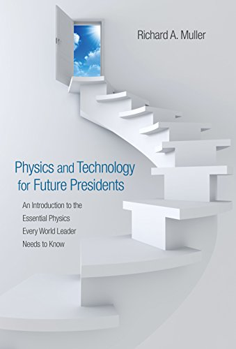 9780691135045: Physics and Technology for Future Presidents: An Introduction to the Essential Physics Every World Leader Needs to Know