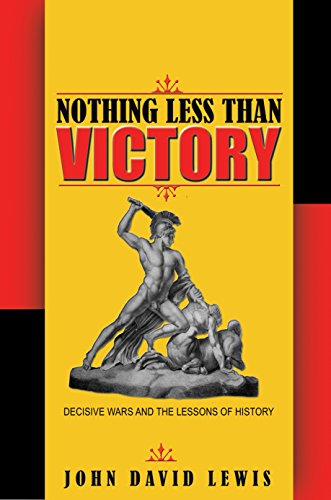 9780691135182: Nothing Less than Victory: Decisive Wars and the Lessons of History