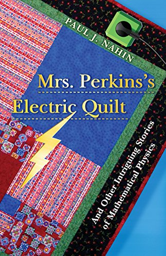 9780691135403: Mrs. Perkins's Electric Quilt: And Other Intriguing Stories of Mathematical Physics