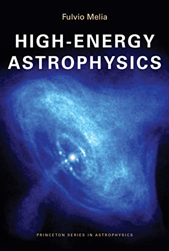 9780691135434: High-Energy Astrophysics (Princeton Series in Astrophysics)
