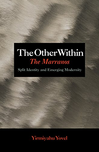 9780691135717: The Other Within: The Marranos: Split Identity and Emerging Modernity
