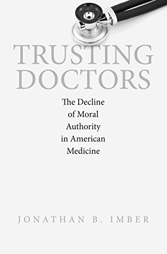 9780691135748: Trusting Doctors: The Decline of Moral Authority in American Medicine