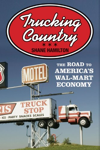 9780691135823: Trucking Country - The Road to America's Wal-Mart Economy