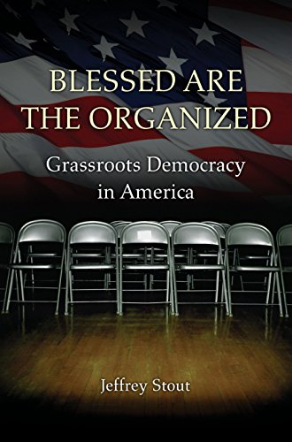 9780691135861: Blessed Are the Organized: Grassroots Democracy in America