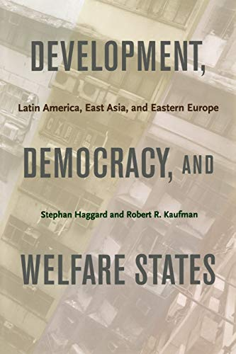 9780691135960: Development, Democracy, and Welfare States: Latin America, East Asia, and Eastern Europe