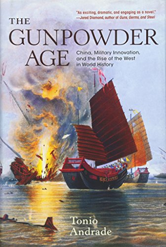 9780691135977: The Gunpowder Age: China, Military Innovation, and the Rise of the West in World History