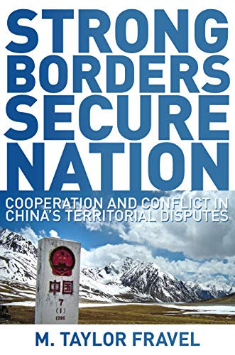 9780691136080: Strong Borders, Secure Nation: Cooperation and Conflict in China's Territorial Disputes (Princeton Studies in International History and Politics)