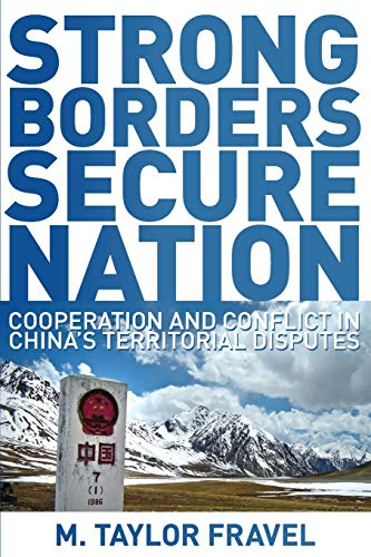 9780691136097: Strong Borders, Secure Nation: Cooperation and Conflict in China's Territorial Disputes (Princeton Studies in International History and Politics)
