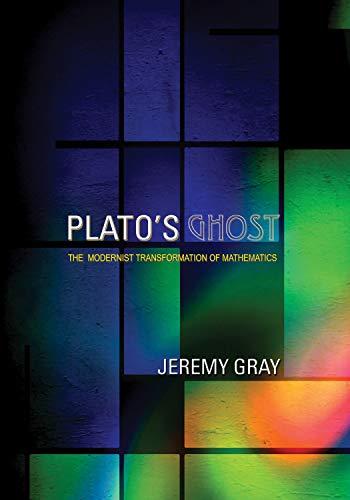 9780691136103: Plato's Ghost: The Modernist Transformation of Mathematics