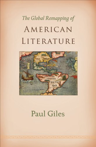 9780691136134: The Global Remapping of American Literature