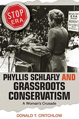 9780691136240: Phyllis Schlafly and Grassroots Conservatism - A Woman`s Crusade