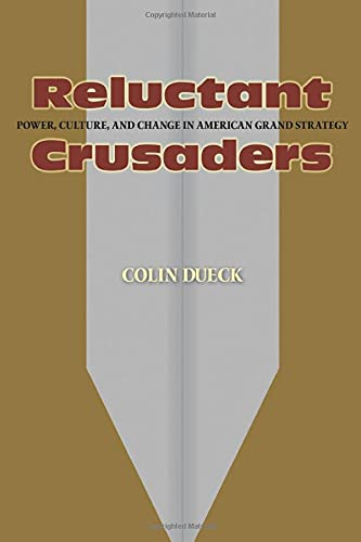 9780691136257: Reluctant Crusaders: Power, Culture, and Change in American Grand Strategy