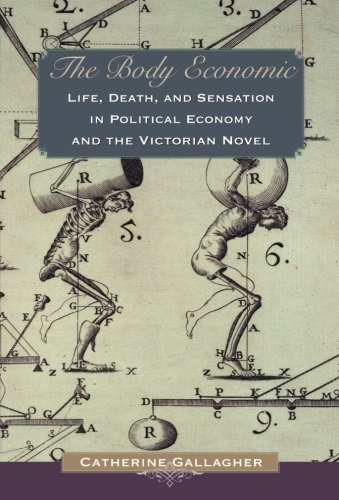9780691136301: The Body Economic: Life, Death, and Sensation in Political Economy and the Victorian Novel