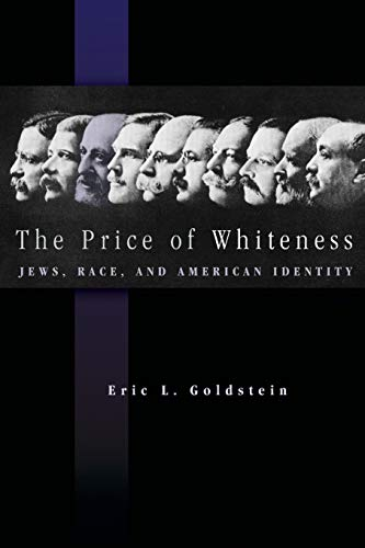 9780691136318: The Price of Whiteness: Jews, Race, and American Identity