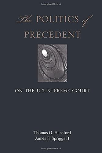 9780691136332: The Politics of Precedent on the U.S. Supreme Court