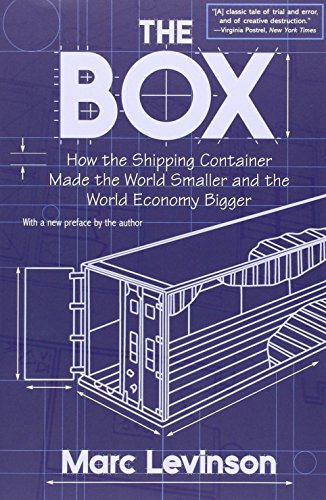 9780691136400: The Box: How the Shipping Container Made the World Smaller and The World Economy Bigger