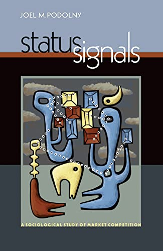 9780691136431: Status Signals: A Sociological Study of Market Competition