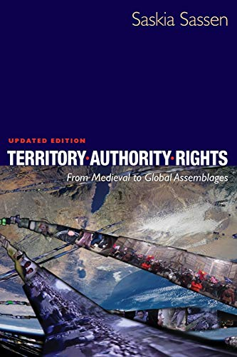 9780691136455: Territory, Authority, Rights: From Medieval to Global Assemblages