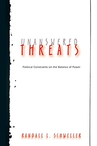 9780691136462: Unanswered Threats: Political Constraints on the Balance of Power (Princeton Studies in International History and Politics)