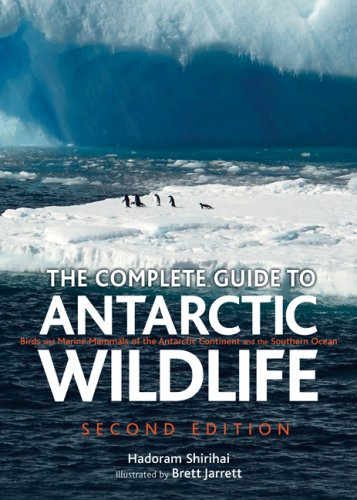 9780691136660: The Complete Guide to Antarctic Wildlife: Birds and Marine Mammals of the Antarctic Continent and the Southern Ocean