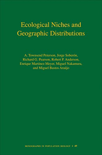 9780691136868: Ecological Niches and Geographic Distributions (MPB-49) (Monographs in Population Biology)
