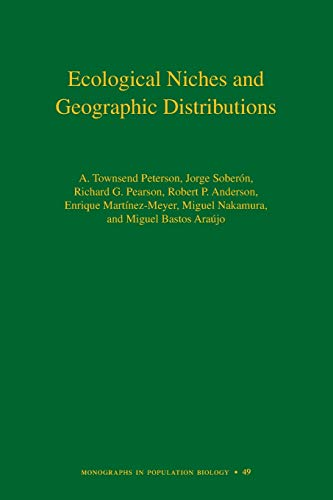 9780691136882: Ecological Niches and Geographic Distributions (MPB-49) (Monographs in Population Biology)