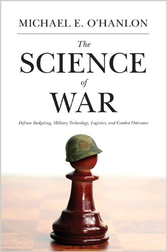 9780691137025: The Science of War: Defense Budgeting, Military Technology, Logistics, and Combat Outcomes