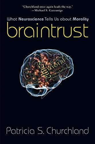 9780691137032: Braintrust: What Neuroscience Tells Us about Morality