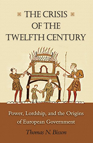 9780691137087: The Crisis of the Twelfth Century: Power, Lordship, and the Origins of European Government