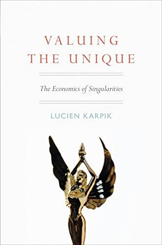 9780691137100: Valuing the Unique: The Economics of Singularities