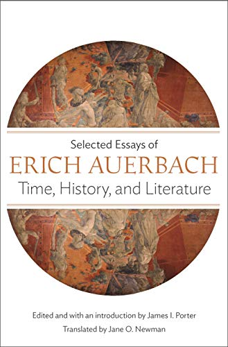 9780691137117: Time, History, and Literature - Selected Essays of Erich Auerbach