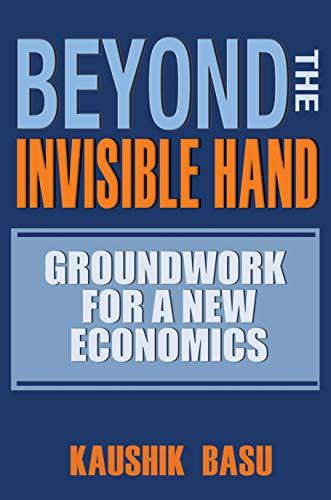 9780691137162: Beyond the Invisible Hand - Groundwork for a New Economics