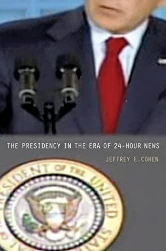 9780691137179: The Presidency in the Era of 24-Hour News