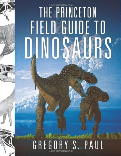 9780691137209: The Princeton Field Guide to Dinosaurs (Princeton Field Guides)
