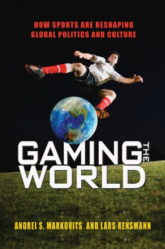 9780691137513: Gaming the World: How Sports Are Reshaping Global Politics and Culture