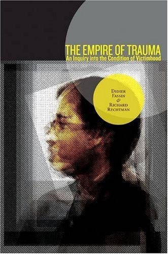 9780691137520: The Empire of Trauma: An Inquiry into the Condition of Victimhood