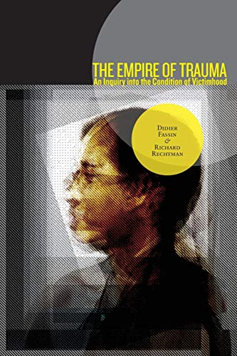 9780691137537: The Empire of Trauma: An Inquiry into the Condition of Victimhood