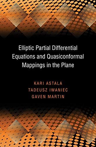 Elliptic Partial Differential Equations and Quasiconformal Mappings: Kari Astala; Tadeusz