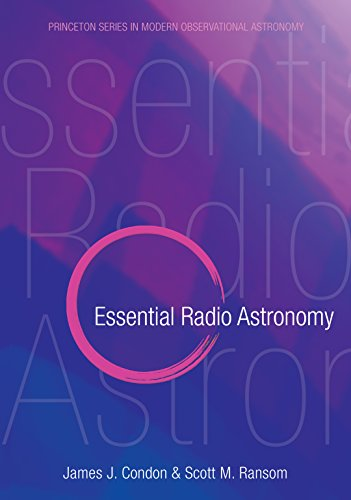 9780691137797: Essential Radio Astronomy (Princeton Series in Modern Observational Astronomy)