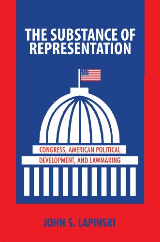 9780691137810: The Substance of Representation: Congress, American Political Development, and Lawmaking (Princeton Studies in American Politics: Historical, International, and Comparative Perspectives)