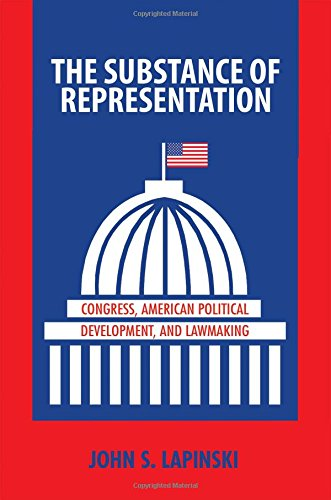 9780691137827: The Substance of Representation: Congress, American Political Development, and Lawmaking (Princeton Studies in American Politics: Historical, International, and Comparative Perspectives)