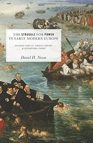 9780691137933: The Struggle for Power in Early Modern Europe: Religious Conflict, Dynastic Empires, and International Change (Princeton Studies in International History and Politics)