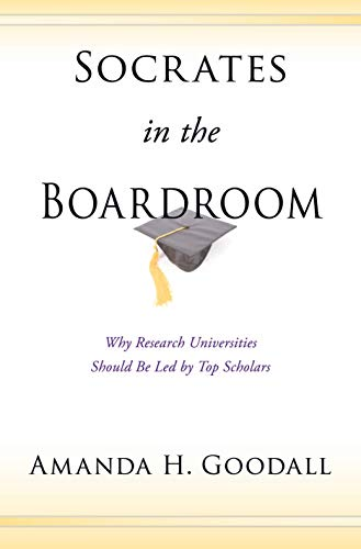 9780691138008: Socrates in the Boardroom: Why Research Universities Should Be Led by Top Scholars