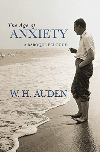 9780691138152: The Age of Anxiety: A Baroque Eclogue (W.H. Auden: Critical Editions)