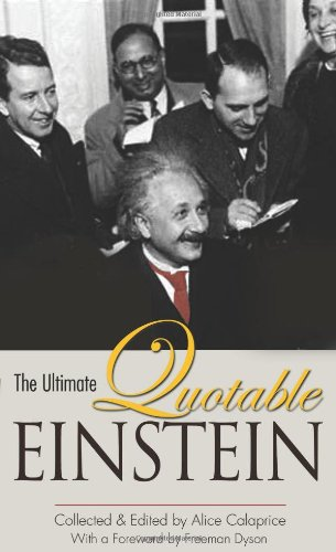 The Ultimate Quotable Einstein: Einstein, Albert; Calaprice,